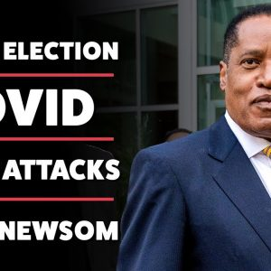 Larry Elder Outlines His Bold Plan To Save California