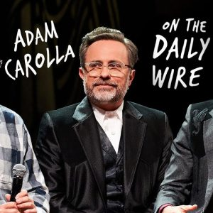 The Daily Wire Teams Up With Adam Carolla on New Comedy Series