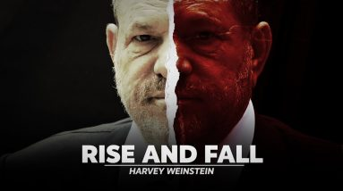 The Rise and Fall of Harvey Weinstein